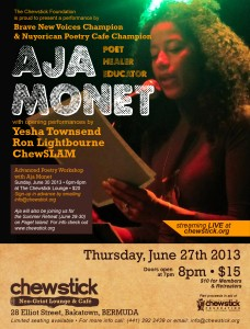 Aja Monet returns to Bermuda for her first full show! You do not want to miss this dynamic poet tour-de-force known as one of the top spokenword artists in the world!